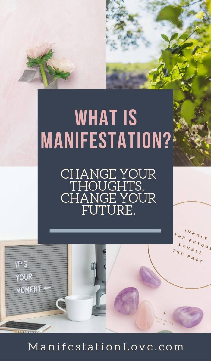 What is Manifestation? Change Your Thoughts, Change Your Future - ManifestationLove.com